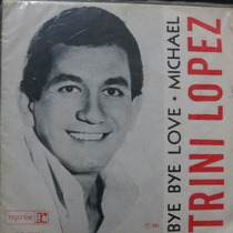 Trini Lopez - Bye Bye Love - Micha Compacto Vinil Raro