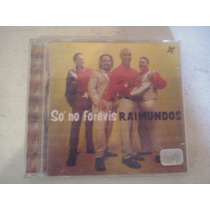 Cd Raimundo Só No Forevis 1999