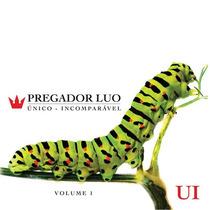 Cd Pregador Luo Único E Incomparável Vol. 1 Novo Original Nf