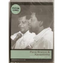 Dvd Pena Branca E Xavantinho Programa Ensaio 1991