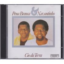 Pena Branca & Xavantinho - Cd Cio Da Terra - 1987