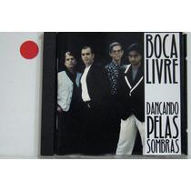 Cd - Boca Livre - Dançando Pelas Sombras - Importado