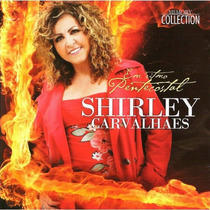 Cd Shirley Carvalhaes - Em Ritmo Pentecostal * Original
