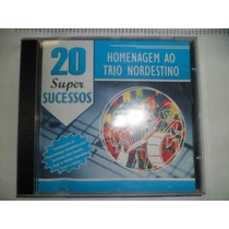Cd Homenagem Ao Trio Nordestino 20 Super Sucessos