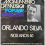 Lp Vinil Orlando Silva - Nos Anos 40 - Monumento Da Musica