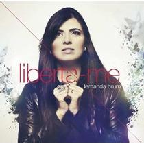 Fernanda Brum Cd Liberta-me (liberta Me) Original