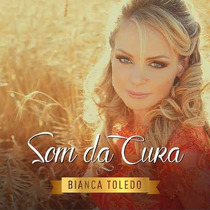 Bianca Toledo - Cd - Som Da Cura