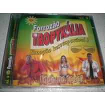 Cd Forrozão Tropikália-vol.9-fogo No Fogo-frete Grátis