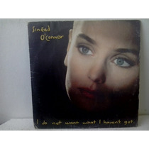 Lp Sinead O Connor - I Do Not Want I Havent Got