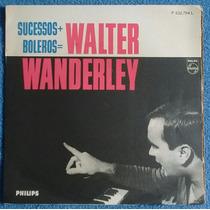 Lp Walter Wanderley Sucessos + Boleros Mono 1966 Ex. Estado