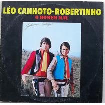 Lp Léo Canhoto E Robertinho (o Homem Mau)