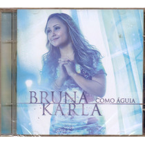 Cd Bruna Karla - Como Água - Novo***