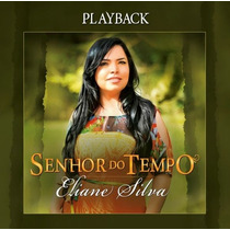 Playback Eliane Silva - Senhor Do Tempo * Original