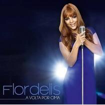 Flordelis - Cd - A Volta Por Cima - Original