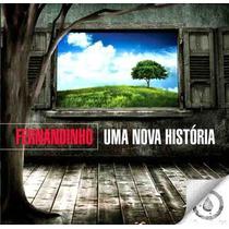 Fernandinho - Cd - Uma Nova História - Original