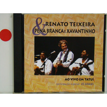 Cd - Renato Teixeira E Pena Branca E Xavantinho - Ao Vivo...