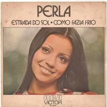 Compacto Vinil Perla - Estrada Do Sol - 1974