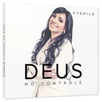 Cd Eyshila - Deus No Controle (lançamento)