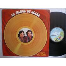 Lp - Os Filhos De Goiás / Disco De Ouro /caboclo / 1977