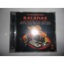 Cd - 40 Sucessos Das Baladas (duplo)