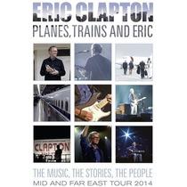 Eric Clapton-planes Trains & Eric Dvd-novo-lacrado-importado