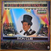 Ivon Curi Lp Nacional A Arte Do Espetáculo Ao Vivo 1993