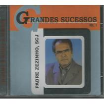 Cd - Padre Zezinho - Grandes Sucessos - Lacrado