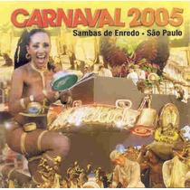 Cd - Carnaval 2005 - Sambas De Enredo São Paulo