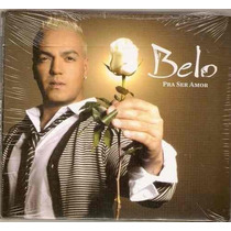 Belo Pra Ser Amor Cd Original Digipack Lacrado Sony Music