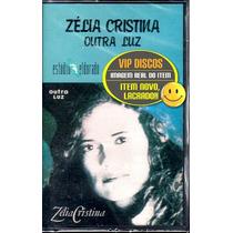 Zélia Duncan Zélia Cristina Outra Luz Fita K7 Novo Lacrado