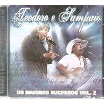 Cd - Teodoro E Sampaio- Os Maiores Sucessos- Vol.2 - Lacrado