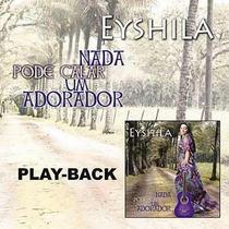 Playback -cd Nada Pode Calar Um Adorador - Eyshila Promoção