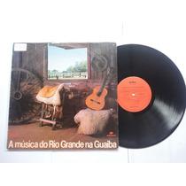 Lp/vinil A Musica Do Rio Grande Na Guaiba Musica Gaucha