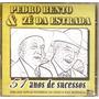 Cd Pedro Bento & Zé Da Estrada - 51 Anos De Sucessos - Novo*