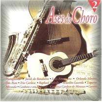Ases Do Choro - Cd Volume 2 (1999) Novo* Lacrado*