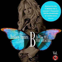 Cd Britney Spears - B In The Mix The Remixes Vol. 02 Lacrado