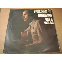 Lp Paulinho Nogueira Voz E Violão 1977 Canta: Menina