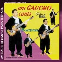 Teixeirinha - Um Gaúcho Canta Para O Brasil (cd Lacrado)