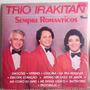 Lp Vinil - Trio Irakitan - Sempre Romanticos