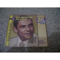 Cd - Gilberto Alves Seleçao De Ouro 20 Sucessos
