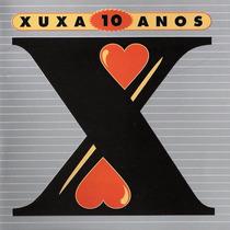Cd Lacrado Xuxa 10 Anos 2001