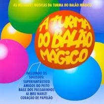 Cd A Turma Do Balão Mágico - As Melhores Musicas