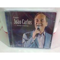 Cd Pe.joão Carlos @ Amor Imenso --lacrado-- (frete Grátis)