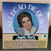 Lp Angela Maria Seleção De Ouro - Tango Pra Tereza Cinderela