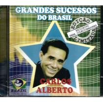 Cd - Carlos Alberto - Grandes Sucessos Do Brasil - Lacrado