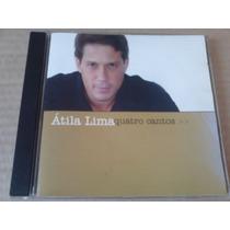 Cd Átila Lima Quatro Cantos / Part. Luiz Caldas 2003 Axé Pop