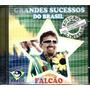 Cd - Falcão - Grandes Sucessos Do Brasil - Lacrado