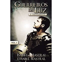 Guerreiros Da Luz Livro Volume 1 E Volume 2 Daniel Mastral