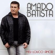 Cd Amado Batista - Meu Louco Amor (972113)