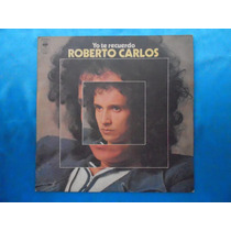 Lp Roberto Carlos P 1974- Yo Te Recuerdo-castellano